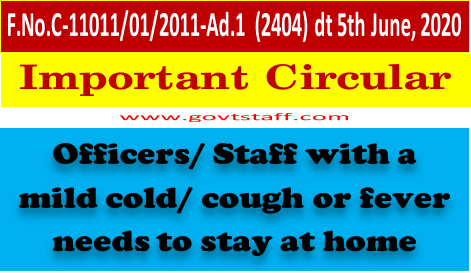 Officers/ Staff with a mild cold/ cough or fever needs to stay at home : Important Circular regarding COVID-19