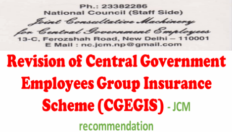 Revision of Central Government Employees Group Insurance Scheme (CGEGIS) – JCM recommendation