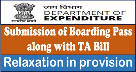 Submission of Boarding Pass along with TA Bill – Relaxation in provision : Finmin OM / बोर्डिंग पास जमा करने की शर्त में छुट के संबंध में वित्त मंत्रालय का महत्वपूर्ण दिशानिर्देश