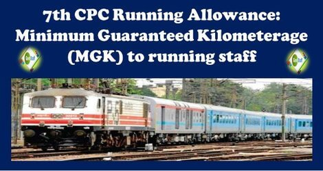 7th CPC Running Allowance: Minimum Guaranteed Kilometerage (MGK) to running staff.