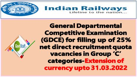 GDCE for filling up of 25% net direct recruitment quota vacancies in Group 'C' categories-Extension of currency upto 31.03.2022