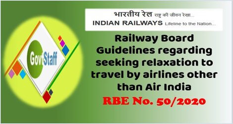 Air Travel: Railway Board Guidelines regarding seeking relaxation to travel by airlines other than Air India – RBE No. 50/2020