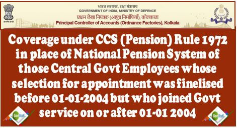 CCS (Pension) Rules, 1972 in place of New Pension Scheme – PCA(Fys) Important Circular