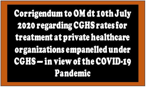 Corrigendum: CGHS rates for treatment at private healthcare organizations empanelled unde CGHS