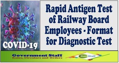 COVID-19: Rapid Antigen Test of Railway Board Employees – Format for Diagnostic Test – Railway Board Circular