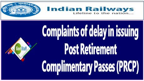 Delay in issuing Post Retirement Complementary Passes (PRCP) – Complaints reg