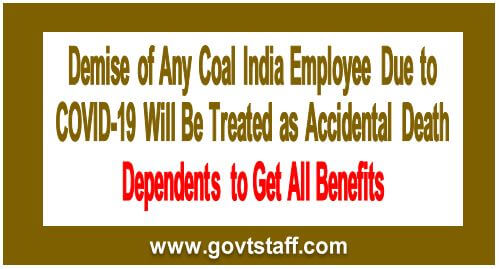 Demise of Any Coal India Employee Due to Covid 19 Will Be Treated as Accidental Death. Dependents to Get All Benefits