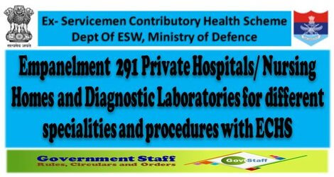 Empanelment 291 Private Hospitals/ Nursing Homes and Diagnostic Laboratories for different specialities and procedures with ECHS