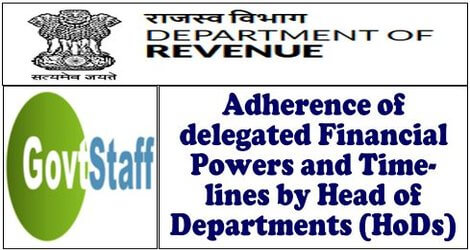 Finmin: Adherence of delegated Financial Powers and Time-lines by Head of Departments (HoDs) – CBDT