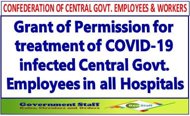 Grant of Permission for treatment of COVID-19 infected Central Govt. Employees in all Hospitals – Confederation