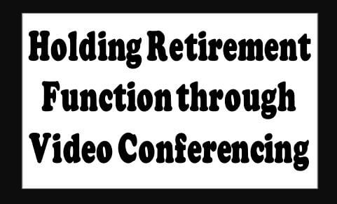 Holding Retirement Function through Video Conferencing – Railway Board order