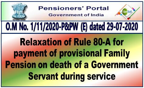 Provisional Family Pension: Relaxation of Rule 80-A – In case of death of a Government Servant during service.