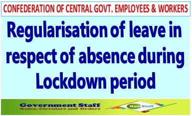 Regularisation of leave in respect of absence during Lockdown period