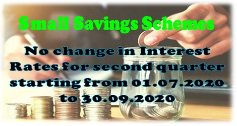Small Savings Schemes: No change in Interest Rates for second quarter starting from 01.07.2020 to 30.09.2020.