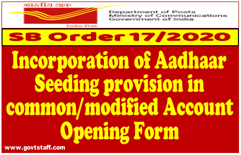 Aadhar Seeding provision in common/modified Account Opening Form for NSC reg- S.B. Order 17/2020