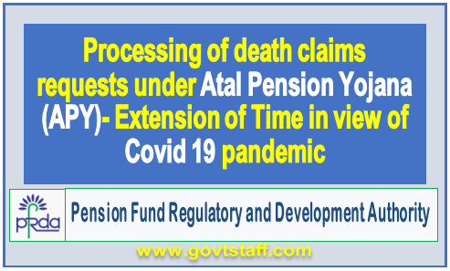 Atal Pension Yojana (APY): Extension of Time for Processing of death claims requests in view of Covid 19 pandemic