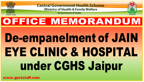 CGHS: De-empanelment of Jain Eye Clinic and Hospital, K-4-A, Fatehtiba, Opp. Muslim School, Moti Doongri Road, Jaipur with effect from 15.08.2020