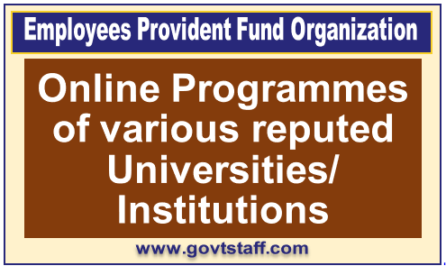 EPFO: Online Programmes of various reputed Universities/ Institutions
