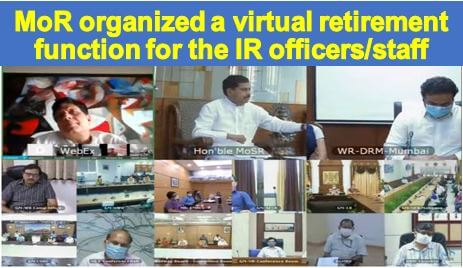 MoR organized a virtual retirement function for the Indian Railways officers/staff superannuated on 31st July, 2020