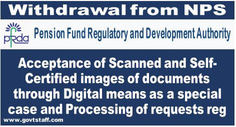 NPS Withdrawal: Acceptance of Scanned and Self-Certified images of documents through Digital means as a special case and Processing of requests reg.