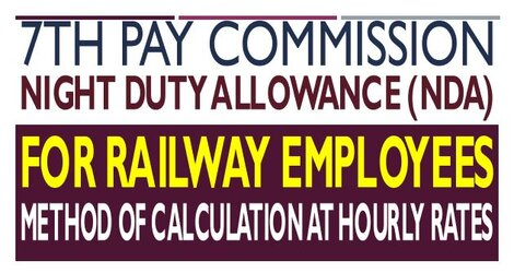 7th Pay Commission Night Duty Allowance (NDA) to Railway employees – Method of calculation at hourly rates