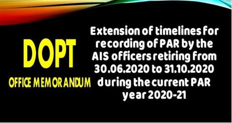 DoPT: Extension of timelines for recording of PAR by the AIS officers retiring from 30.06.2020 to 31.10.2020 during the current PAR year 2020-21