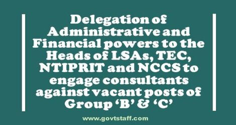 Engagement of Consultants – Delegation of Financial and Administrative Powers to Head of LSAs-TEC-NTIPRIT-NCCS