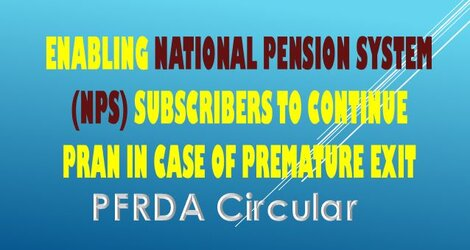 Existing NPS Subscribers can continue PRAN in case of premature exit