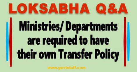 Ministries/ Departments are required to have their own Transfer Policy