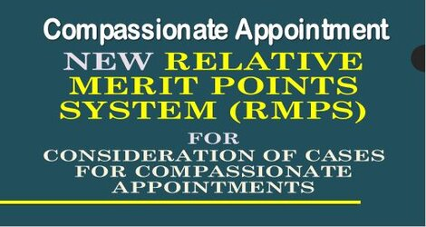 Compassionate appointment – New Relative Merit Points System (RMPS) for consideration of cases for Compassionate appointments