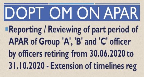 APAR : Reporting / Reviewing of part period of APAR of Group 'A', 'B' and 'C' officer by officers retiring from 30.06.2020 to 31.10.2020 – Extension of timelines reg.