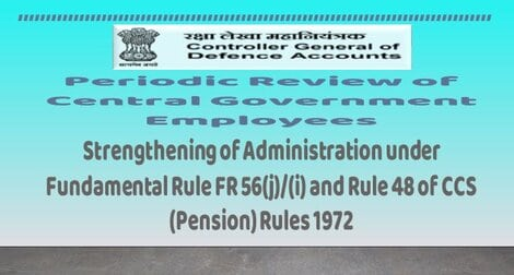 CGDA: Periodic Review of Central Government Employees for strengthening of administration under Fundamental Rule (FR 56(j)/(i) and Rule 48 of CCS (Pension) Rules 1972