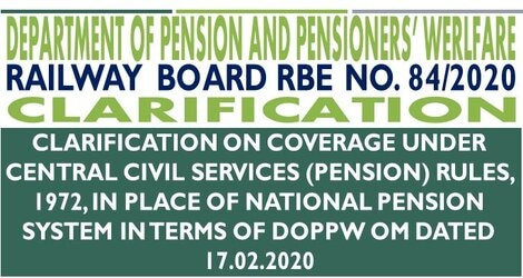Clarification on coverage under Central Civil Services (Pension) Rules, 1972, in place of National Pension System in terms of DoPPW OM dated 17.02.2020