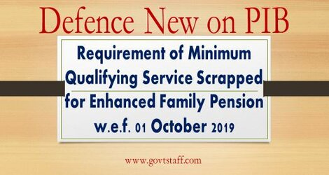 Defence News: Requirement of Minimum Qualifying Service Scrapped for Enhanced Family Pension w.e.f. 01.10.2019