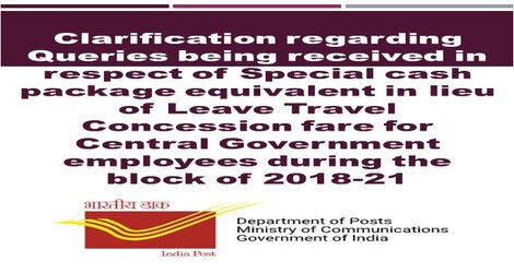 Dept. of Posts : Special Cash Package equivalent in lieu of Leave Travel Concession – Clarification on queries