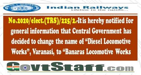 """""""Diesel Locomotive Works"""", Varanasi is now """"Banaras Locomotive Works"""", Varanasi: Railway Board Order"""