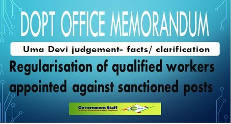 DoPT Instruction for Regularisation of qualified workers appointed against sanctioned posts – facts/clarification.