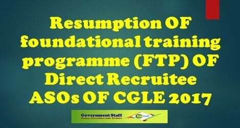 DOPT: Resumption of Foundational Training Programme (FTP) of DR ASOs of CGLE 2017
