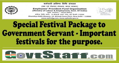 EPFO : Special Festival Package to Government Servant – Important festivals for the purpose