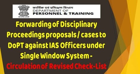 Forwarding of Disciplinary Proceedings proposals/cases to DoPT against IAS Officers under Single Window System – Circulation of Revised Check-List reg