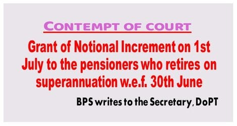 Grant of Notional Increment on 1st July to the pensioners who retires on superannuation w.e.f. 30th June – Contempt of Court: BPS writes to Secretary, DOPT