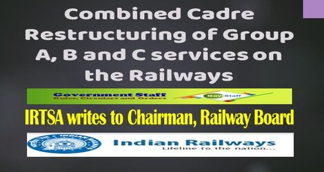IRTSA : Combined Cadre Restructuring of Group A, B and C services on the Railways