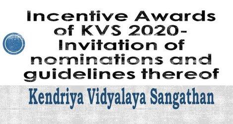 KVS Order: Incentive Awards of Kendriya Vidyalaya Sangathan 2020- Invitation of nominations and guidelines thereof – reg