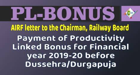 Payment of Productivity Linked Bonus for year 2019-20 before Dussehra/ Durga Puja- AIRF request Railway Board