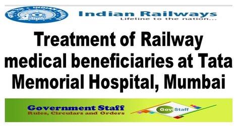 Railway Board : Treatment of Railway medical beneficiaries at Tata Memorial Hospital, Mumbai