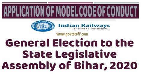 Railway – Model Code of Conduct – General Election to the State Legislative Assembly of Bihar 2020