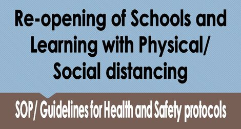 Re-opening of Schools and Learning with Physical/Social distancing – SOP/ Guidelines for Health and Safety protocols – reg.