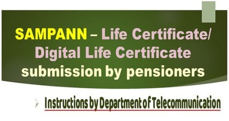 SAMPANN – Life Certificate/Digital Life Certificate submission by pensioners: Instructions by Department of Telecommunication