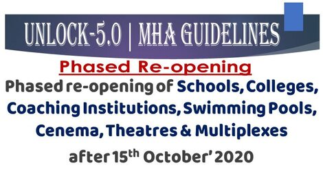 Unlock 5.0 – MHA Guidelines for Phased Re-opening of Schools and Coaching Institutions, Swimming pools, Cinemas/ Theatres/ Multiplexes after 15th October 2020