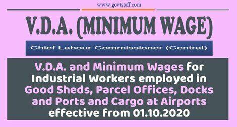 Variable D.A. and Minimum Wages for Industrial Workers employed in Good Sheds, Parcel Offices, Docks and Ports and Cargo at Airports effective from 01.10.2020